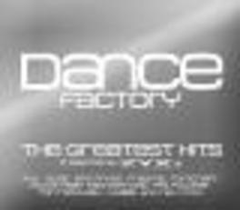 DANCE FACTORY: GREATEST.. ..HITS/W:RIO/ELIZE/ERIC PRYDZ/TOMCRAFT & MANY MORE Audio CD, V/A, CD