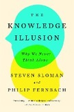 The Knowledge Illusion: Why...