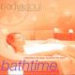 BATHTIME -BODY & SOUL- CLEANSING THE BODY, SOOTHING THE SPIRIT Audio CD, V/A, CD