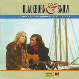 SOMETHING GOOD FOR YOUR H 1967 RECORDINGS, NEVER RELEASED BEFORE Audio CD, BLACKBURN & SNOW, CD