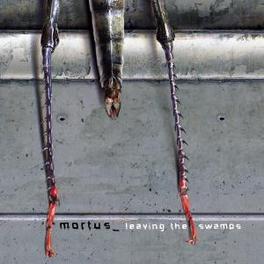 LEAVING THE SWAMPS Audio CD, MORTUS, CD