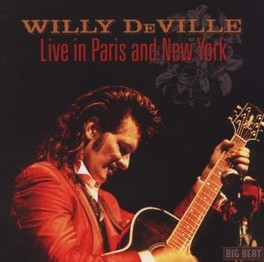 LIVE IN PARIS AND NEW.. .. YORK  // REISSUE OF 1993 LIVE ALBUM WILLY DEVILLE, CD