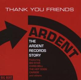 THANK YOU FRIENDS: ARDENT ..RECORDS STORY//FT. BIG STAR/CHRIS BELL/CARGOE/A.O. Audio CD, V/A, CD