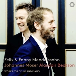 MENDELSSOHN:.. -SACD- WORKS FOR CELLO & PIANO BY FELIX & FANNY MENDELSSOHN JOHANNES/ALASDAIR MOSER, CD
