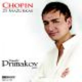 21 MAZURKAS VASSILY PRIMAKOV Audio CD, F. CHOPIN, CD