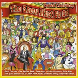SHOW MUST GO ON HE DISCOVERED LEO SAYER IN THE EARLY 70'S DAVID COURTNEY, CD