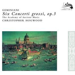 6 CONCERTI GROSSI OP.3 ACADEMY OF ANCIENT MUSIC/HOGWOOD Audio CD, F. GEMINIANI, CD