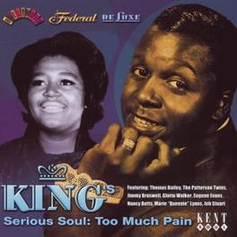 KING'S SERIOUS SOUL:TOO.. ..MUCH PAIN, W/ THOMAS BAILEY, EUGENE EVANS, LORD THUND Audio CD, V/A, CD