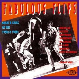 FABULOUS FLIPS -26 TR.- B-SIDES OF THE 50'S & 60'S W/LARRY WIILIAMS,EVERLYS,CRE Audio CD, V/A, CD
