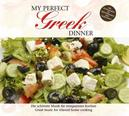 MY PERFECT GREEK DINNER GREEK RECEIPES INCLUDED/W:ZORBA'S DANCE/KOLO/AND OTHERS