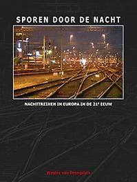 Sporen door de nacht. Nachttreinen in Europa in de 21e eeuw, Wesley van Drongelen, Hardcover