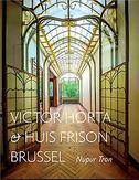 Victor Horta & Huis Frison...