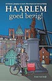 Haarlem goed bezig!. 100 Nieuwe, grappige, mooie afleveringen van Frans op Vrijdag, Van Deijl, Frans