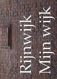 Rijnwijk mijn wijk. Van Cuyk, Erik, Hardcover