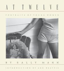 Sally Mann: At Twelve,...