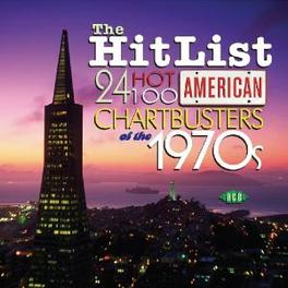 HIT LIST : 24 HOT AMERICA ...AMERICAN CHARTBUSTERS OF THE 70'S Audio CD, V/A, CD