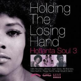 HOLDING THE LOSING...-23T HOTLANTA SOUL 3/ROSZETTA JOHNSON/CL BLAST/SAM DEES/A.O. Audio CD, V/A, CD