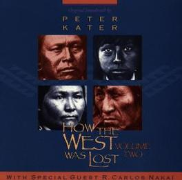 HOW THE WEST WAS LOST 2 Audio CD, PETER/R.C. NAKAI KATER, CD