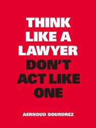 Think Like a Lawyer, Don't...