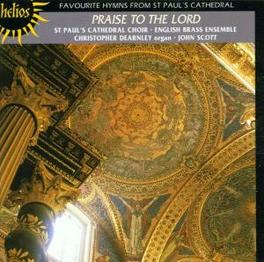 PRAISE TO THE LORD W/CHRISTOPHER DEARNLEY-ORGAN, JOHN SCOTT Audio CD, ST.PAUL'S CATHEDRAL CHOIR, CD