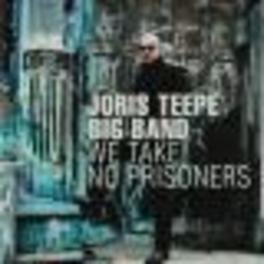 WE TAKE NO PRISONERS Audio CD, JORIS TEEPE, CD