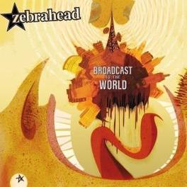 BROADCAST TO THE WORLD Audio CD, ZEBRAHEAD, CD