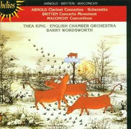 CLARINET CONCERTOS ENGLISH CHAMBER ORCH./BARRY WORDSWORTH Audio CD, ARNOLD/BRITTEN/MACONCHY, CD