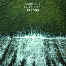 BEING DUFFAY W/AMBROSE FIELD Audio CD, JOHN POTTER, CD