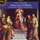 MISSA SANCTI WILHELMI THE SIXTEEN/HARRY CHRISTOPHERS