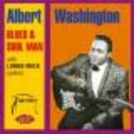 BLUES & SOUL MAN RE-ISSUE OF HIS FRATERNITY REC. FEAT. LONNIE MACK Audio CD, ALBERT WASHINGTON, CD