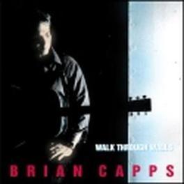 WALK THROUGH WALLS Audio CD, BRIAN CAPPS, CD