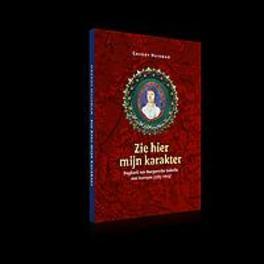 Zie hier mijn karakter. Dagboek van Margaretha Isabella van Ittersum (1783-1809), Huisman, Greddy, Paperback