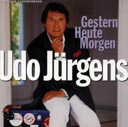 GESTERN HEUTE MORGEN +3 NEW COMPOSITION/ALL TRAX NEW PRODUCE UDO JURGENS, CD