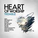HEART OF WORSHIP - TREMBL...