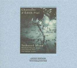 CHANSONS D'EDITH PIAF Audio CD, TETHERED MOON, CD