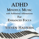 ADHD MINDFUL MUSIC WITH.....