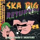 SKA PIG RETURNS!