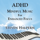 ADHD MINDFUL MUSIC FOR.. .....