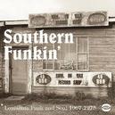 SOUTHERN FUNKIN' 1967-79 LOUISIANA FUNK & SOUL!
