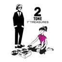 7-TWO TONE.. -ANNIVERS- .....