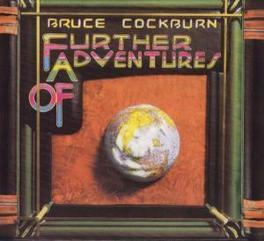 FURTHER ADVENTURES OF -RE 24 BIT REMASTERED, INCL 1 BONUS TRACK Audio CD, BRUCE COCKBURN, CD
