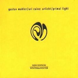 PRIMAL LIGHT/URLICHT W/URI CAINE Audio CD, G. MAHLER, CD
