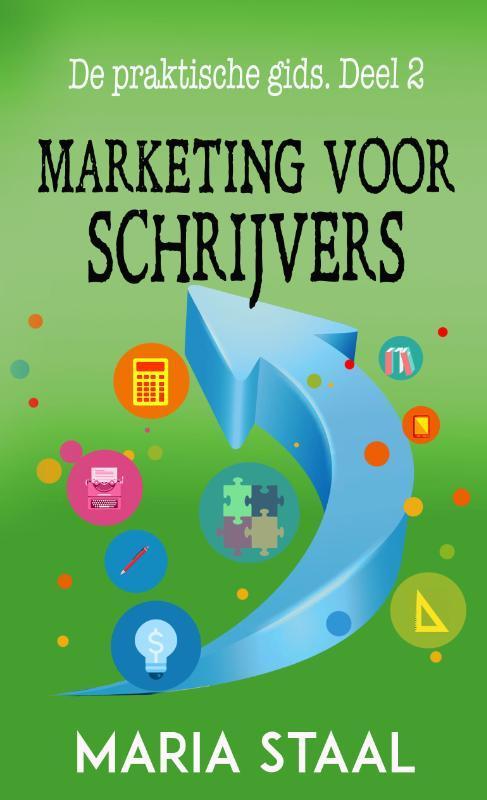 Marketing voor schrijvers. Staal, Maria, Paperback