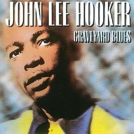 GRAVEYARD BLUES -20 TR.- Audio CD, JOHN LEE HOOKER, CD