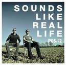 SOUNDS LIKE REAL LIFE