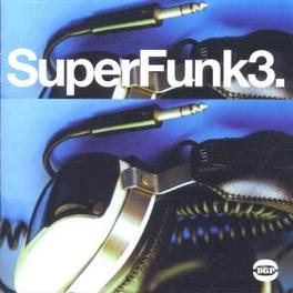 SUPER FUNK 3 -24TR- PRESTON LOVE/SHOWMEN INC/WALLY COX/JOHNNY KING & FATBAC Audio CD, V/A, CD