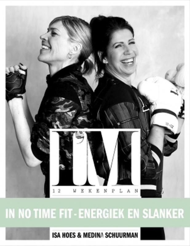 Het IM 12-wekenplan. In 12 weken fit, energiek en slanker, Schuurman, Medina, Paperback