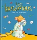Leo Lausemaus lässt sich...