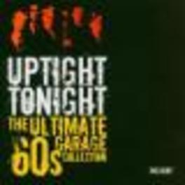 UPTIGHT TONIGHT ULTIMATE 60'S GARAGE COLLECTION Audio CD, V/A, CD