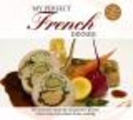 MY PERFECT FRENCH DINNER FRENCH RECEIPES INCLUDED/W:BRUXELLES CHANTE/EDEN PARC/ Audio CD, V/A, CD